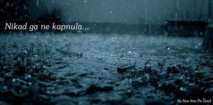 Kišo, ne kapnula ga!